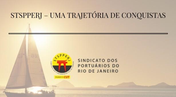 TRAJETÓRIA DE CONQUISTAS DO SINDICATO DOS PORTUÁRIOS DO RIO DE JANEIRO